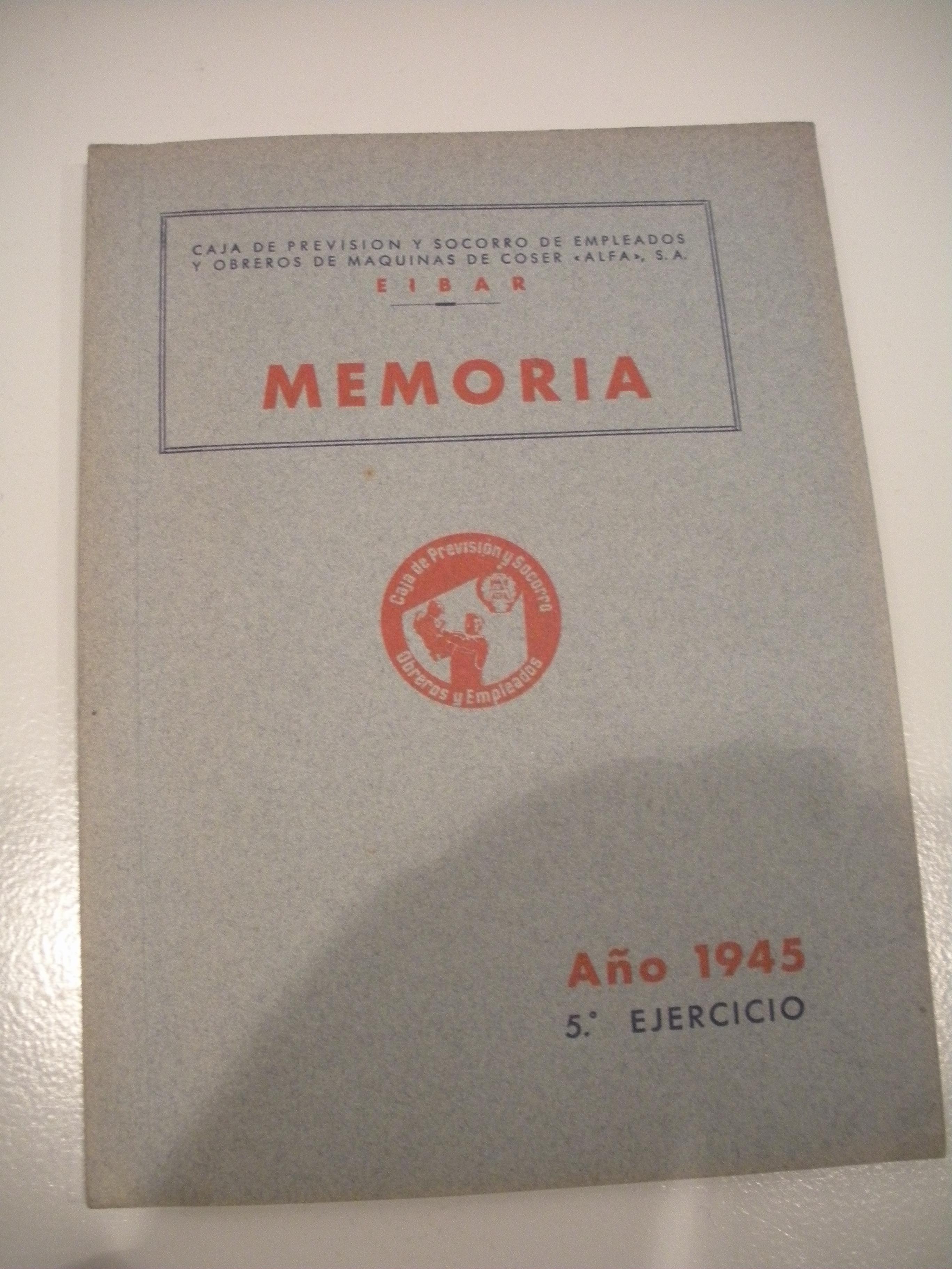 MEMORIA DE LA CAJA DE PREVISIÓN Y SOCORRO DE EMPLEADOS Y OBREROS DE MÁQUINAS DE COSER ALFA S.A.. AÑO 1945