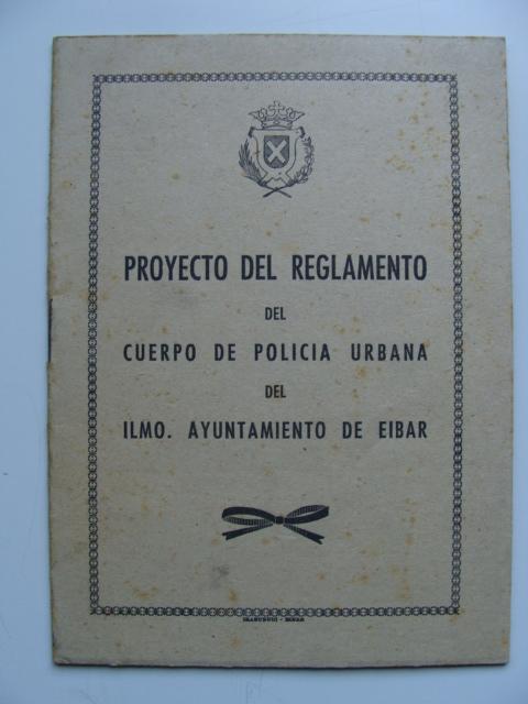 Proyecto de reglamento del cuerpo de policia urbana de Eibar