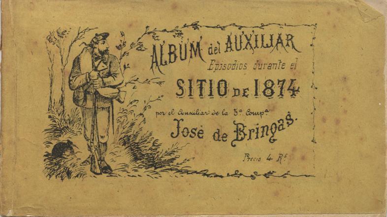 """""""Álbum del Auxiliar. Episodios durante el Sitio de 1874"""""""