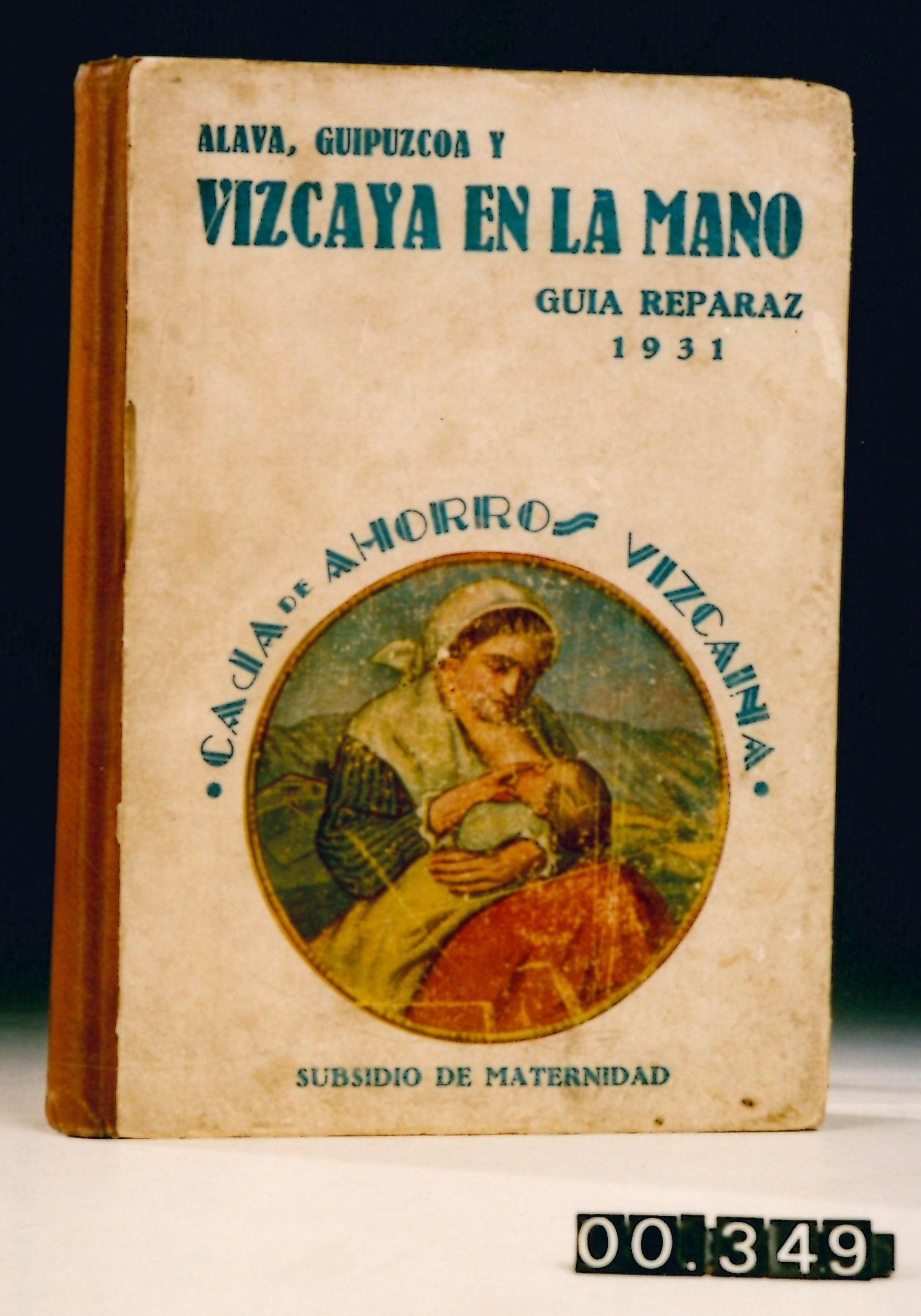 """""""Álava, Guipuzcoa y Vizcaya en la Mano. Guía Reparaz 1931"""""""
