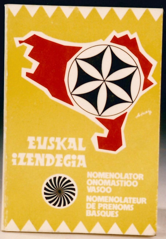 """Euskal Izendegia. Nomenclator onomástico vasco. Nomenclateur de prenoms basques"""