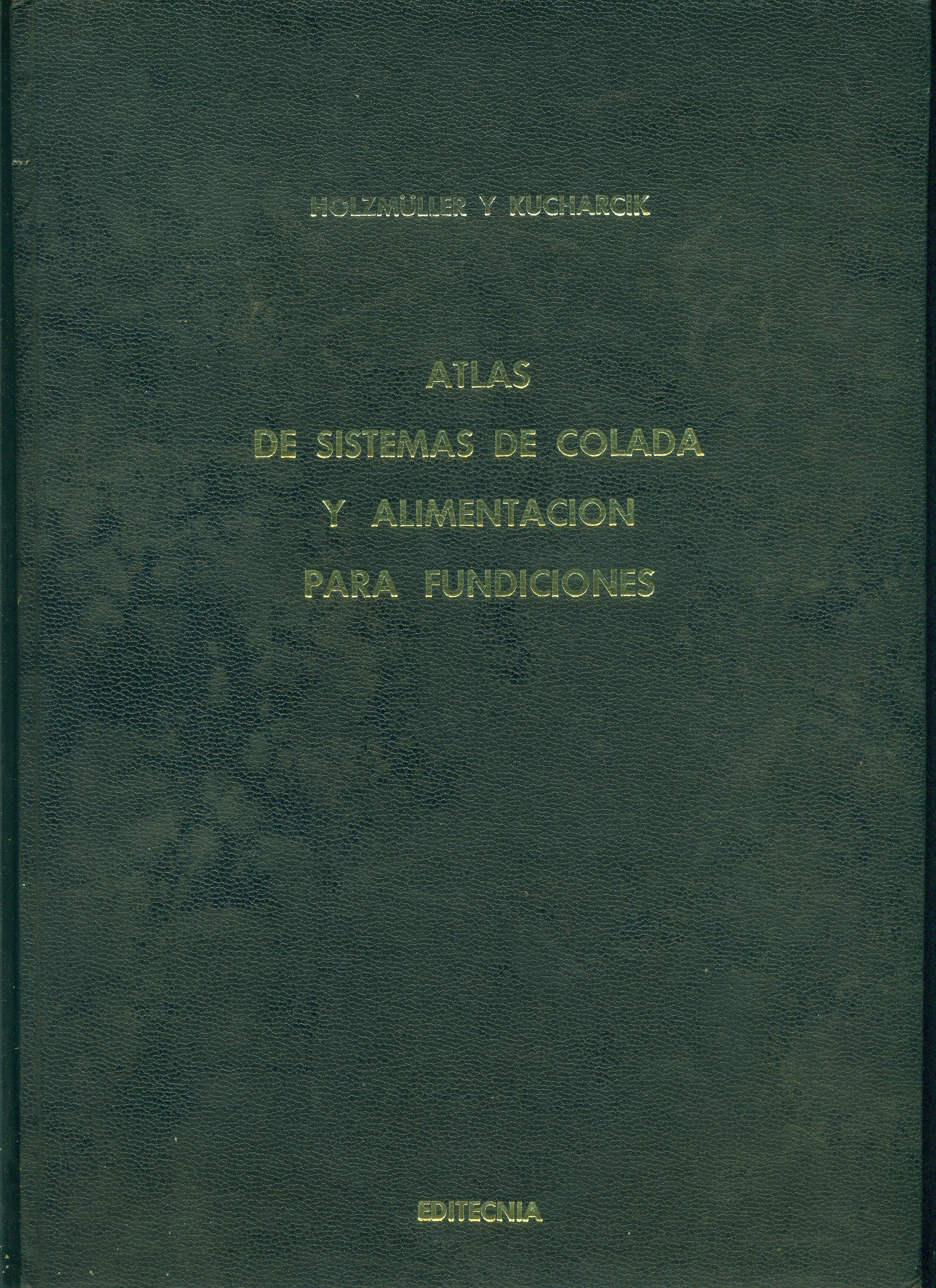 ATLAS DE SISTEMAS DE COLADA Y ALIMENTACIÓN PARA FUNDICIONES