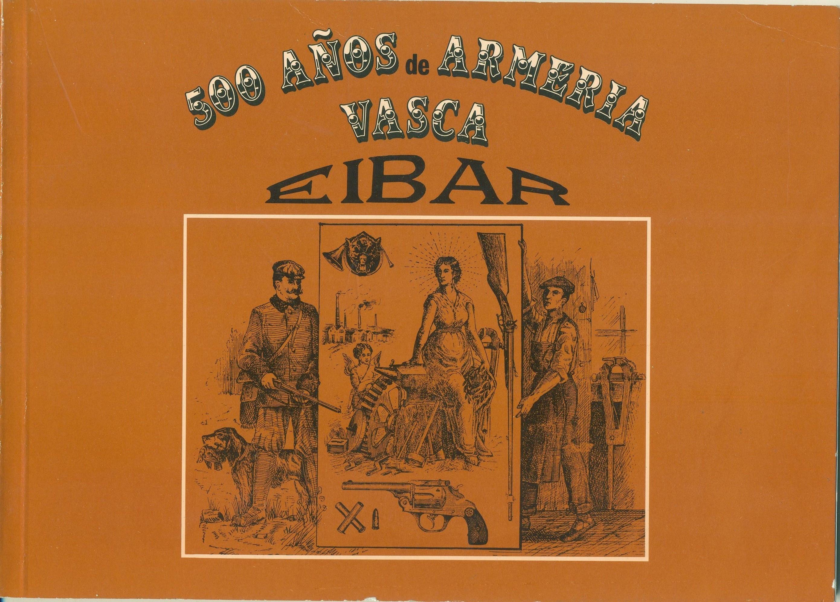 500 AÑOS DE ARMERÍA VASCA (EIBAR)