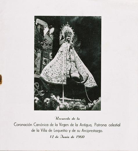 """""""Recuerdo de la Coronación Canónica de la Virgen de la Antigua, Patrona celestial de la Villa de Lequeitio y de su Arciprestazgo"""""""
