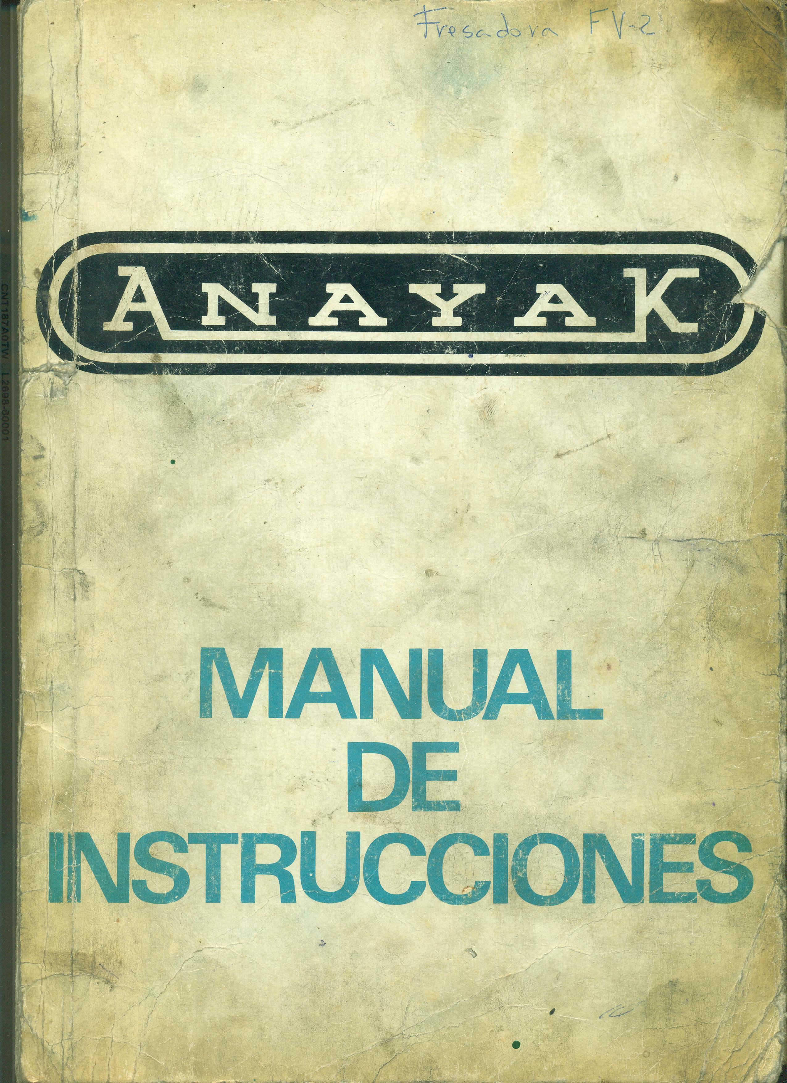 Manual de instrucciones Fresadoras de Torreta ANAYAK. Mod. FV-2