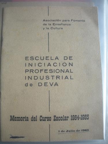 MEMORIA DEL CURSO ESCOLAR 1963 - 1964 DE LA ESCUELA DE INICIACIÓN PROFESIONAL INDUSTRIAL DE DEVA