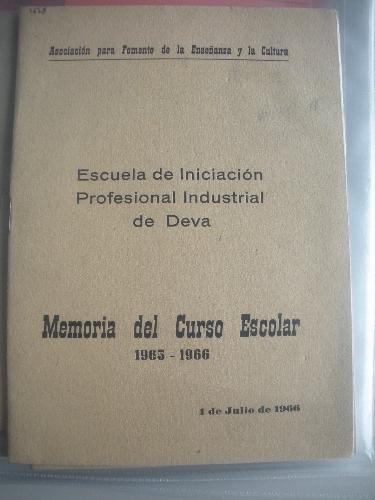 MEMORIA DEL CURSO ESCOLAR 1964 - 1965 DE LA ESCUELA DE INICIACIÓN PROFESIONAL INDUSTRIAL DE DEVA
