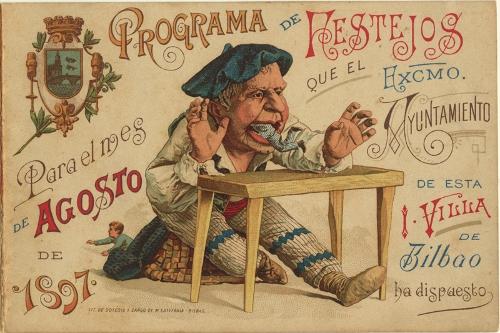 """""""Programa de festejos que el Excmo. Ayuntamiento de esta villa de Bilbao ha dispuesto para el mes de agosto de 1897"""""""