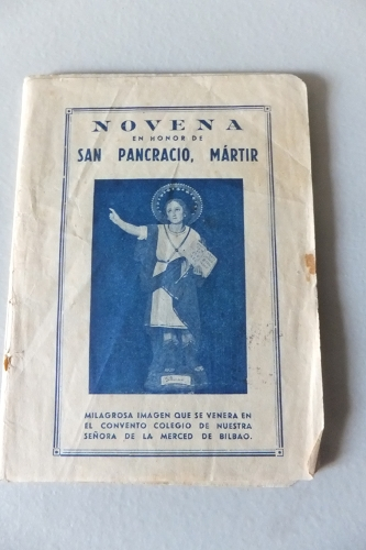 """""""Novena en honor de San Pancracio, Mártir Milagrosa imagen que se venera en el Convento Colegio de Ntra. Sra de la Merced de Bilbao"""""""