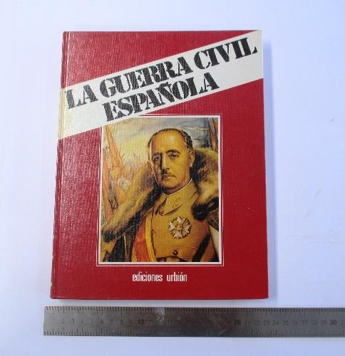 La Guerra Civil Española.